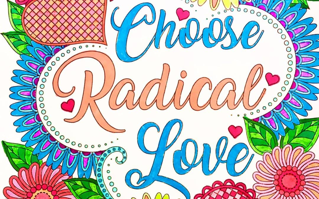 Choose Radical Love