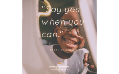 Say Yes When You Can