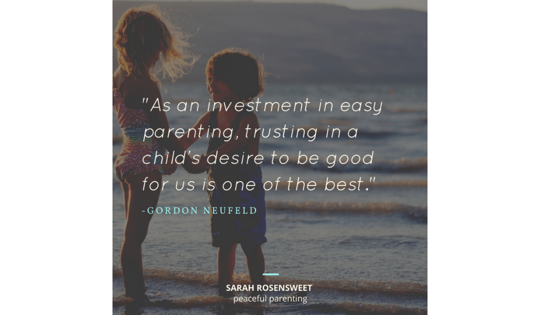 Trust a Child's Desire to be Good