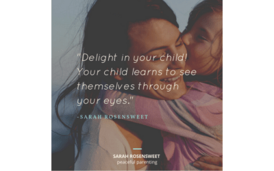 Delight in Your Child!