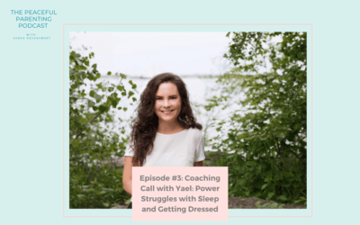 Episode #3: Coaching Call with Yael: Power Struggles with Sleep and Getting Dressed