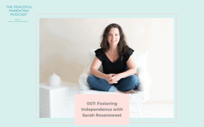 Episode #7: Fostering Independence with Sarah Rosensweet