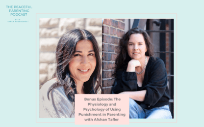 Bonus Episode: The Physiology and Psychology of Using Punishment in Parenting with Afshan Tafler