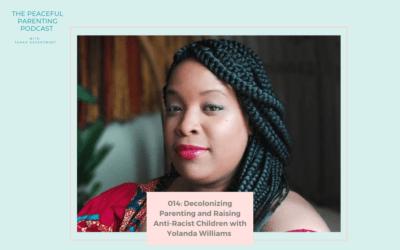 Episode 14: Decolonizing Parenting and Raising Anti-Racist Children with Yolanda Williams
